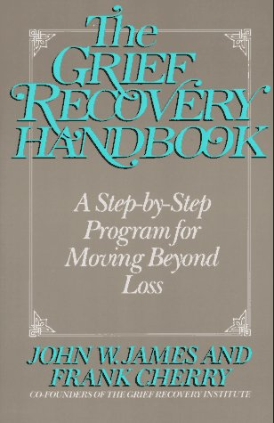 9780060915865: The Grief Recovery Handbook: A Step-By-Step Program for Moving Beyond Loss