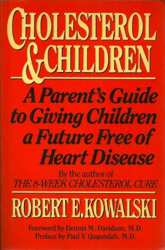 9780060915896: Cholesterol & Children: A Parent's Guide to Giving Children a Future Free of Heart Disease