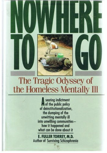 9780060915971: Nowhere to Go: The Tragic Odyssey of the Homeless Mentally Ill