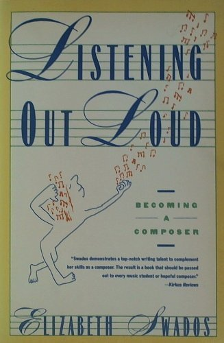 9780060916145: Listening Out Loud: Becoming a Composer (Harper & Row Series on the Professions)