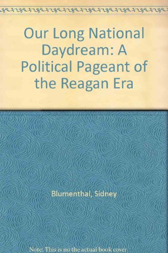 9780060916152: Our Long National Daydream: A Political Pageant of the Reagan Era