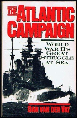 9780060916312: The Atlantic Campaign: World War Ii's Great Struggle at Sea