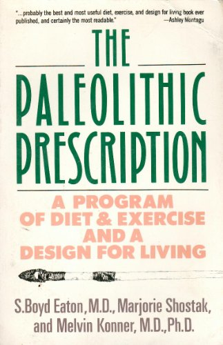 9780060916350: The Paleolithic Prescription: A Program of Diet & Exercise and a Design for Living