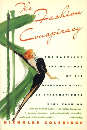 9780060916367: The Fashion Conspiracy: A Remarkable Journey Through the Empires of Fashion