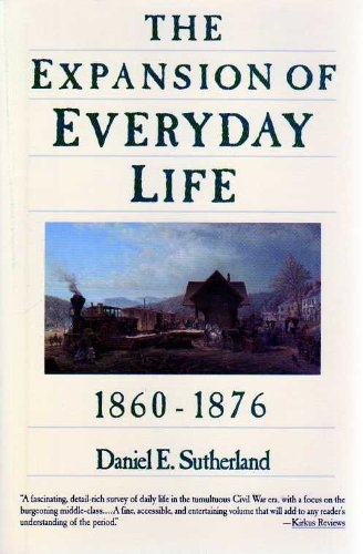 9780060916398: The Expansion of Everyday Life 1860-1876 (Everyday Life in America)