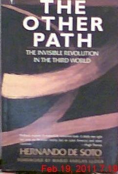 The Other Path: The Invisible Revolution in the Third World: De Soto, Hernando; Soto, Hernando De