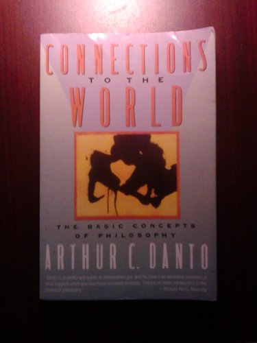 9780060916411: Connections to the World: The Basic Concepts of Philosophy
