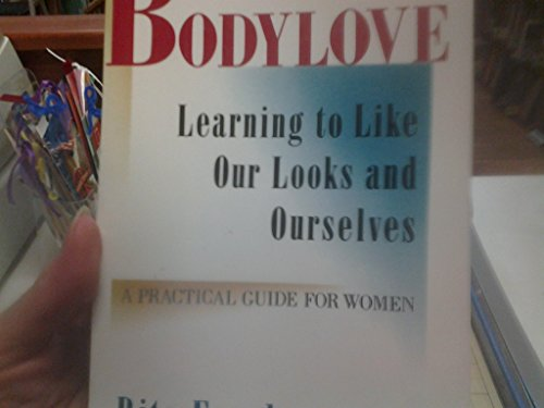 9780060916473: Bodylove: Learning to Like Our Looks-And Ourselves