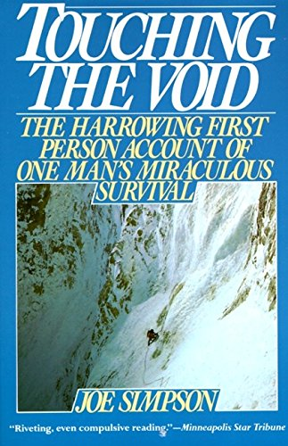9780060916541: Touching the Void: The Harrowing First-person Account of One Man's Miraculous Survival