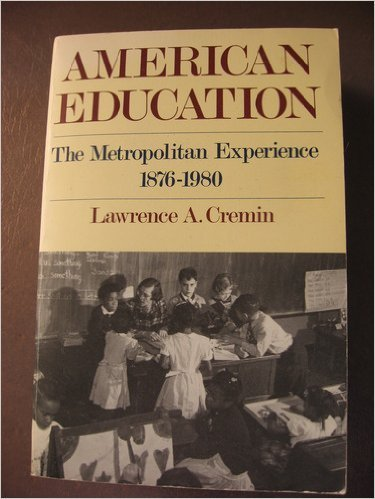 9780060916565: American Education: The Metropolitan Experience, 1876-1980