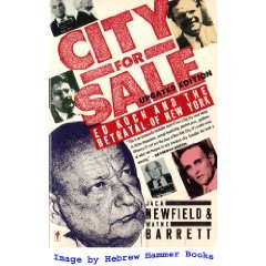 9780060916626: City for Sale: Ed Koch and the Betrayal of New York