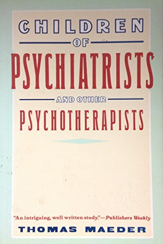 9780060916633: Children of Psychiatrists: And Other Psychotherapists