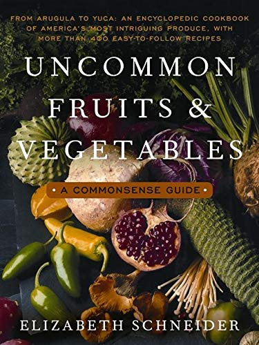 9780060916695: Uncommon Fruits and Vegetables: A Commonsense Guide