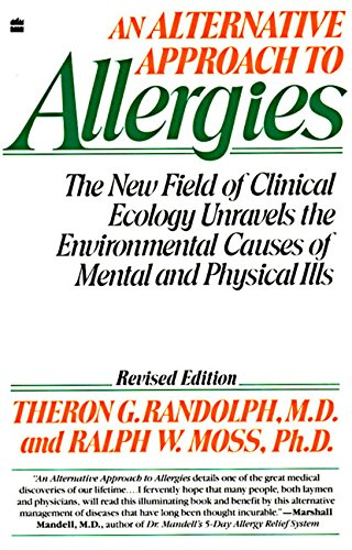 9780060916930: An Alternative Approach to Allergies: The New Field on Clinical Ecology Unravels the Environmental Causes of Mental and Physical Ills