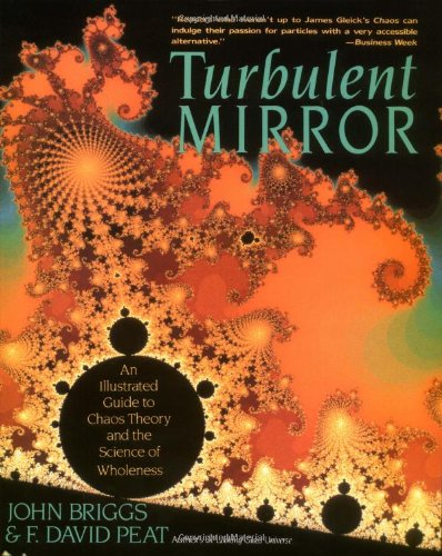 9780060916961: The Turbulent Mirror: Illustrated Guide to Chaos Theory and the Science of Wholeness