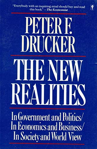 9780060916992: The New Realities: In Goverment and Politics in Economics and Business in Society and World View