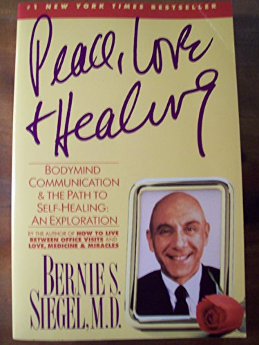 9780060917050: Peace, Love and Healing: Bodymind Communication & the Path to Self-Healing: An Exploration