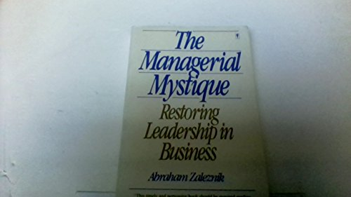 9780060917081: Managerial Mystique: Restoring Leadership in Business