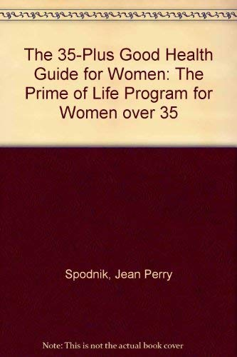 9780060919672: The 35-Plus Good Health Guide for Women: The Prime of Life Program for Women over 35