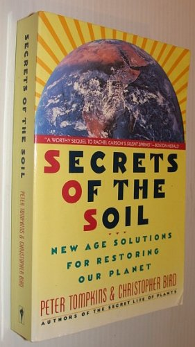9780060919689: Secrets of the Soil: New Age Solutions for Restoring Our Planet
