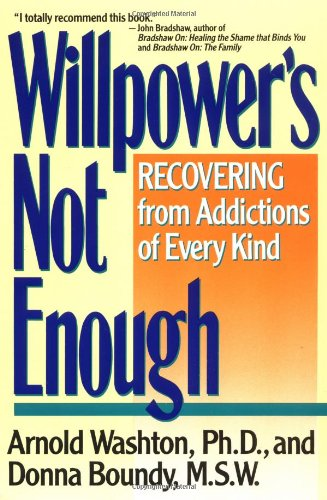 9780060919696: Willpower It Not Enough: Understanding and Recovering from Addictions of Every Kind