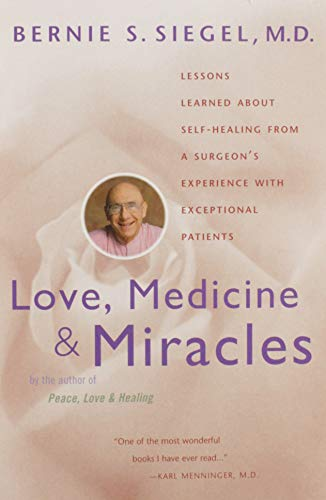 9780060919832: Love, Medicine and Miracles: Lessons Learned about Self-Healing from a Surgeon's Experience with Exceptional Patients