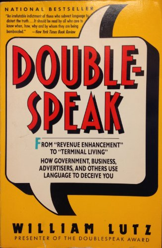 9780060919931: Doublespeak: From Revenue Enhancement to Terminal Living. How Government, Business, and Advertisers Use Language to Deceive You
