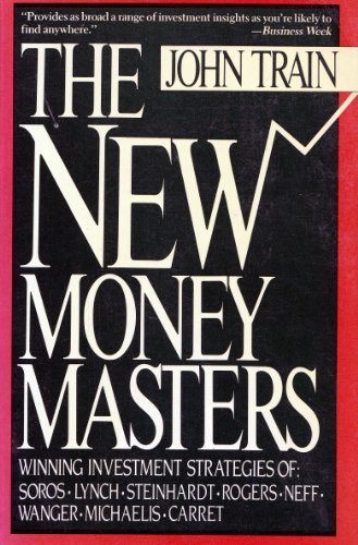 9780060920050: The New Money Masters: The Winning Investment Strategies of Soros-Lynch-Steinhardt-Rogers, Neff-Wagner-Michaelis-Carrets