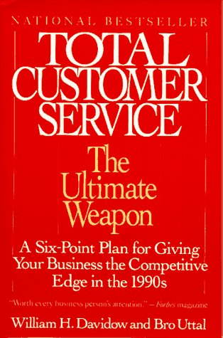 9780060920098: Total Customer Service: The Ultimate Weapon: A Six Point Plan for Giving Your Company the