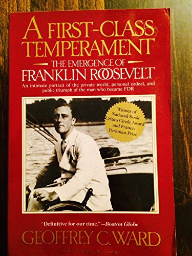 9780060920265: A First-Class Temperament: The Emergence of Franklin Roosevelt