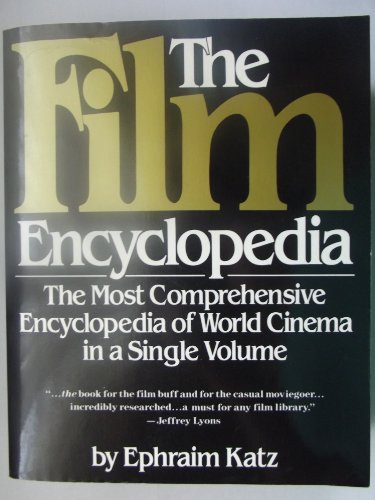 9780060920272: The Film Encyclopedia: The Most Comprehensive Encyclopedia of World Cinema in One Volume