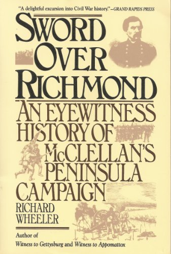 9780060920678: Sword over Richmond: An Eyewitness History of McClellan's Peninsula Campaign