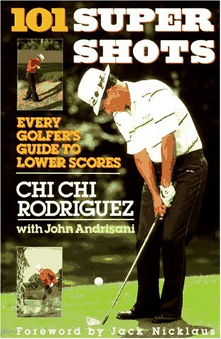 9780060920708: 101 Supershots: Every Golfer's Guide to Lower Scores