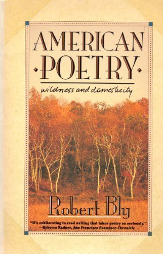 American Poetry: Wildness and Domesticity: Bly, Robert