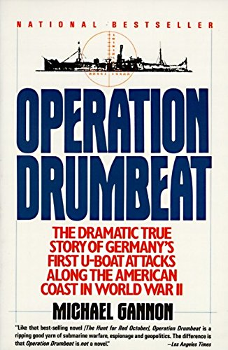 9780060920883: Operation Drumbeat: Germany's U-Boat Attacks Along the American Coast in World War II