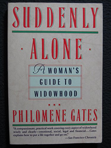 Suddenly Alone: A Woman's Guide to Widowhood: Gates, Philomene