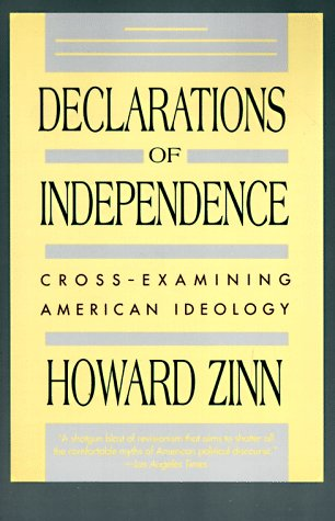 9780060921088: Declarations of Independence: Cross-Examining American Ideology