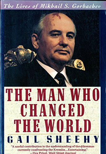 9780060921200: The Man Who Changed the World: The Lives of Mikhail S. Gorbachev