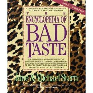 9780060921217: The Encyclopedia of Bad Taste