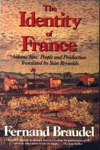 9780060921422: Identity of France: People and Production