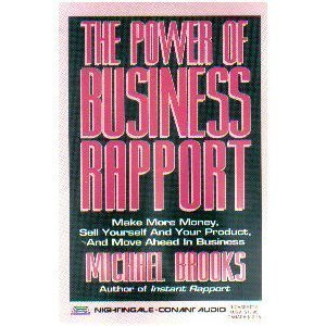 9780060921439: The Power of Business Rapport: Use Nlp Technology to Make More Money, Sell Yourself and Your Product, and Move Ahead in Business