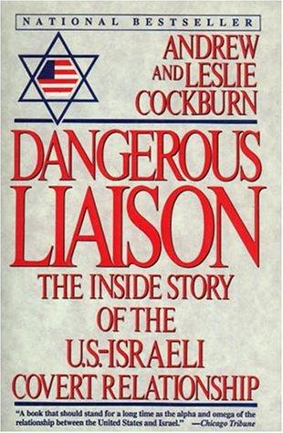 9780060921453: Dangerous Liaison: The Inside Story of the US-Israeli Covert Relationship