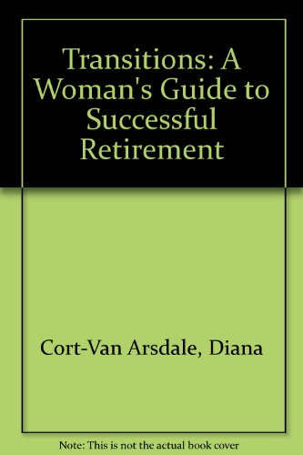 9780060921477: Transitions: A Woman's Guide to Successful Retirement