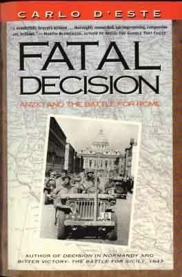 9780060921484: Fatal Decision: Anzio and the Battle for Rome