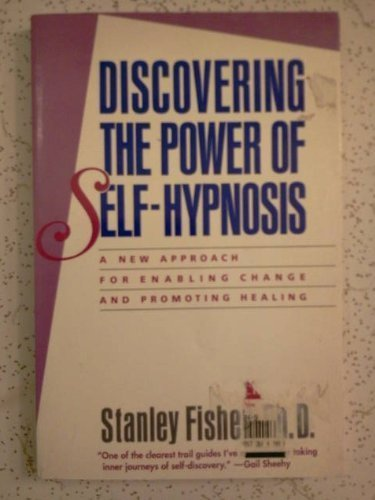 9780060921507: Discovering the Power of Self-Hypnosis: A New Approach for Enabling Change and Promoting Healing