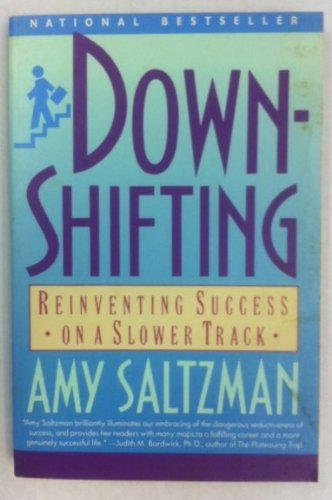 9780060921583: Downshifting: Reinventing Success on a Slower Track