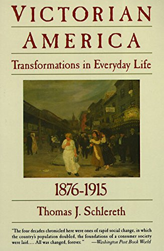 9780060921606: Victorian America: Transformations in Everyday Life, 1876-1915 (Everyday Life in America)