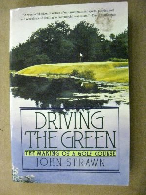 9780060921620: Driving the Green: The Making of a Golf Course