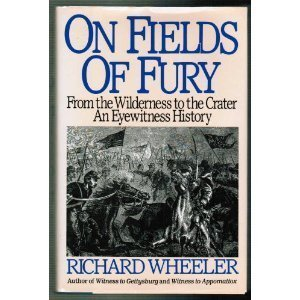 9780060921637: On Fields of Fury: From the Wilderness to the Crater : An Eyewitness History