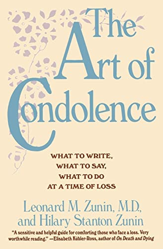 9780060921668: The Art of Condolence: What to Write, What to Say, What to Do at a Time of Loss